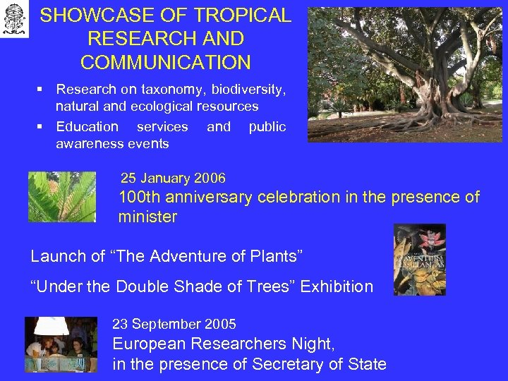 SHOWCASE OF TROPICAL RESEARCH AND COMMUNICATION § Research on taxonomy, biodiversity, natural and ecological