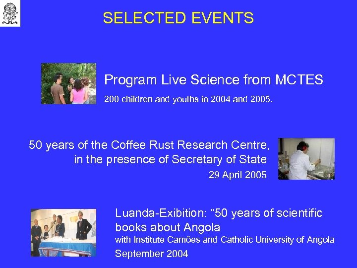 SELECTED EVENTS Program Live Science from MCTES 200 children and youths in 2004 and