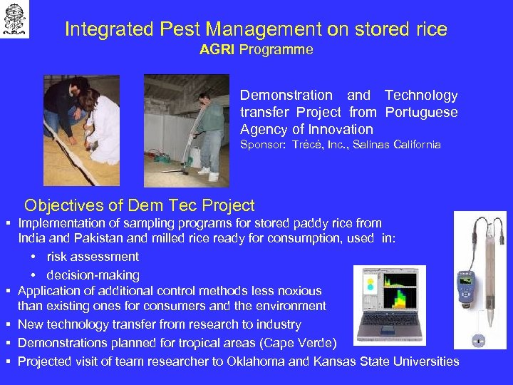 Integrated Pest Management on stored rice AGRI Programme Demonstration and Technology transfer Project from