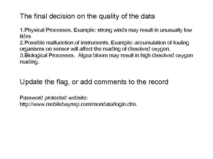 The final decision on the quality of the data 1. Physical Processes. Example: strong