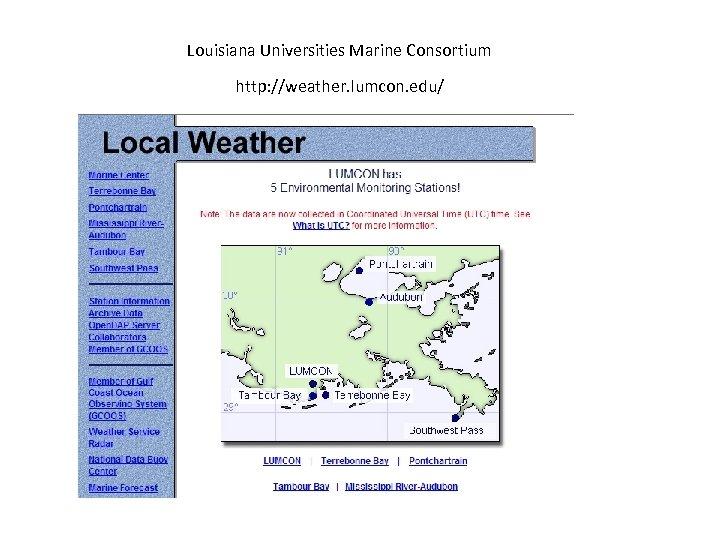 Louisiana Universities Marine Consortium http: //weather. lumcon. edu/
