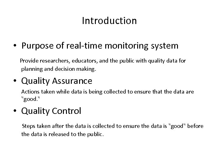 Introduction • Purpose of real-time monitoring system Provide researchers, educators, and the public with