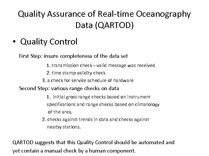 Quality Assurance of Real-time Oceanography Data (QARTOD) • Quality Control First Step: insure completeness
