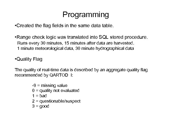 Programming • Created the flag fields in the same data table. • Range check