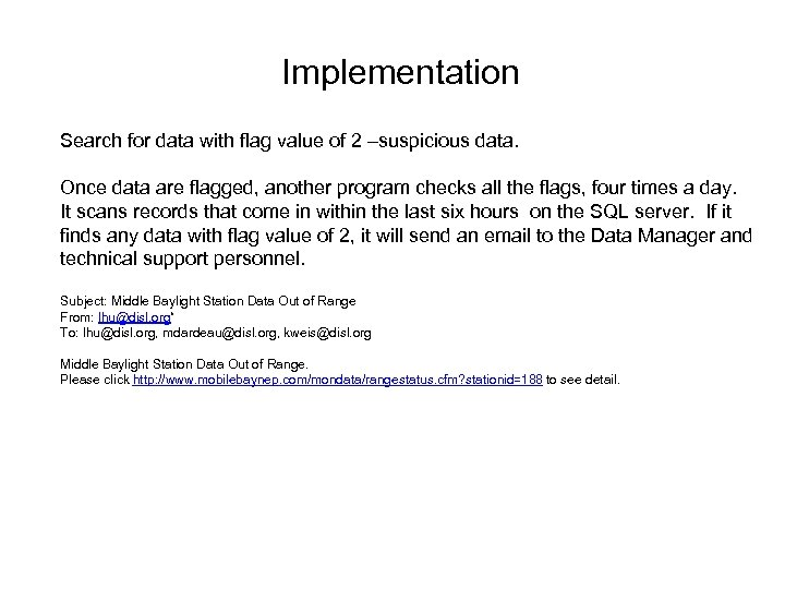 Implementation Search for data with flag value of 2 –suspicious data. Once data