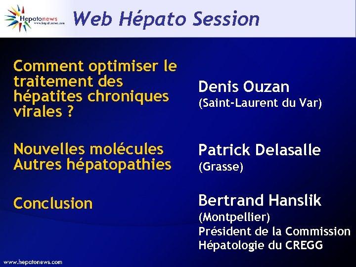 Web Hépato Session Comment optimiser le traitement des hépatites chroniques virales ? Denis Ouzan