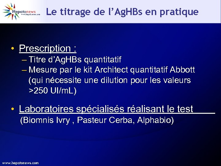 Le titrage de l'Ag. HBs en pratique • Prescription : – Titre d'Ag. HBs