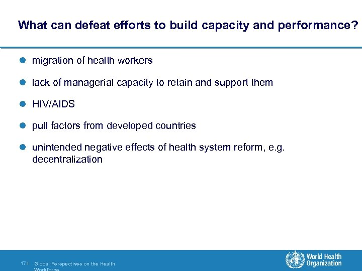 What can defeat efforts to build capacity and performance? l migration of health workers