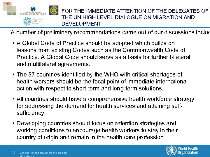 FOR THE IMMEDIATE ATTENTION OF THE DELEGATES OF THE UN HIGH LEVEL DIALOGUE ON