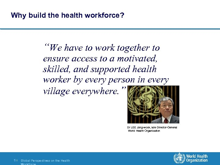 """Why build the health workforce? """"We have to work together to ensure access to"""