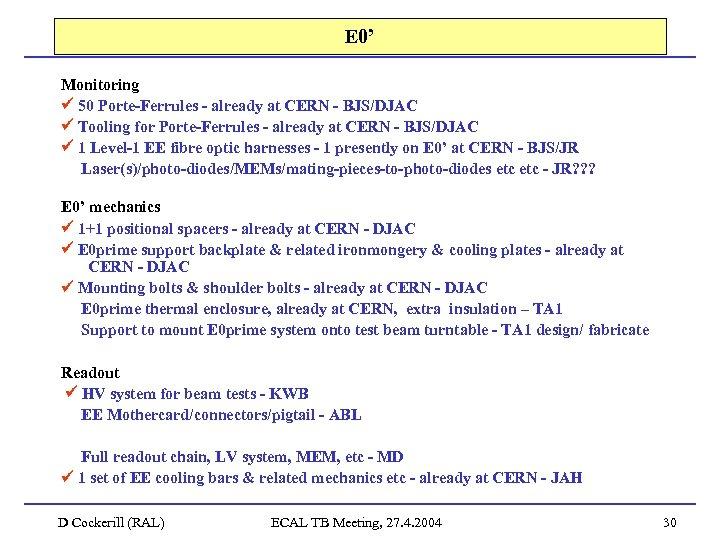 E 0' Monitoring 50 Porte-Ferrules - already at CERN - BJS/DJAC Tooling for Porte-Ferrules