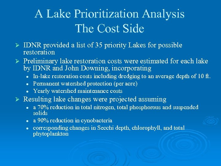 A Lake Prioritization Analysis The Cost Side IDNR provided a list of 35 priority