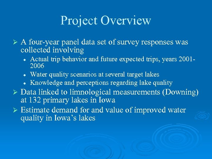 Project Overview Ø A four-year panel data set of survey responses was collected involving