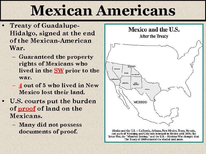 Mexican Americans • Treaty of Guadalupe. Hidalgo, signed at the end of the Mexican-American