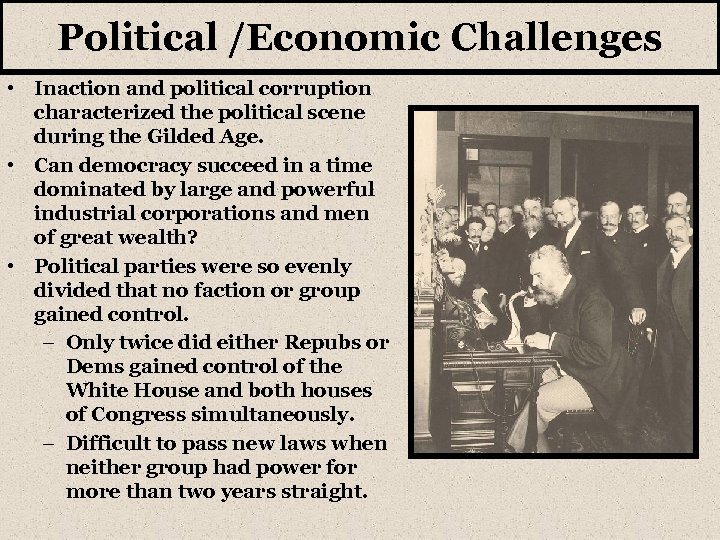 Political /Economic Challenges • Inaction and political corruption characterized the political scene during the