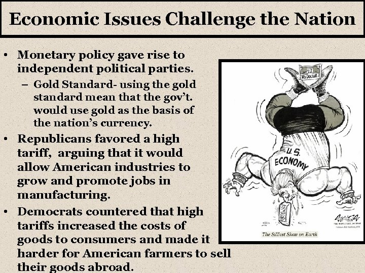 Economic Issues Challenge the Nation • Monetary policy gave rise to independent political parties.