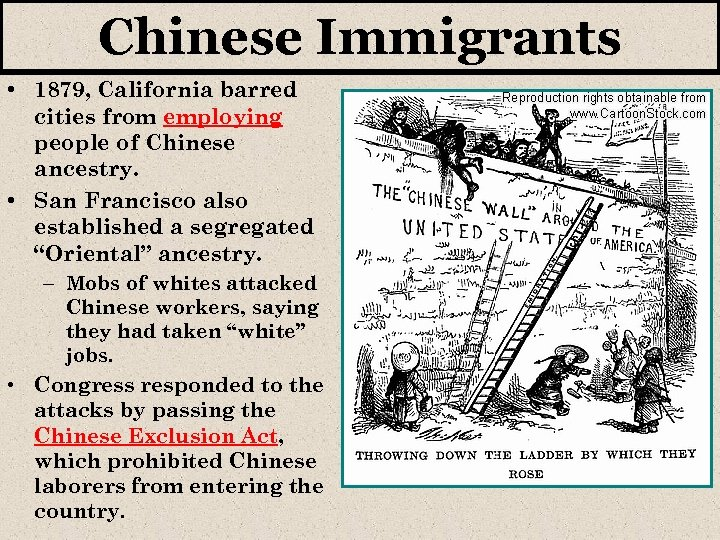 Chinese Immigrants • 1879, California barred cities from employing people of Chinese ancestry. •
