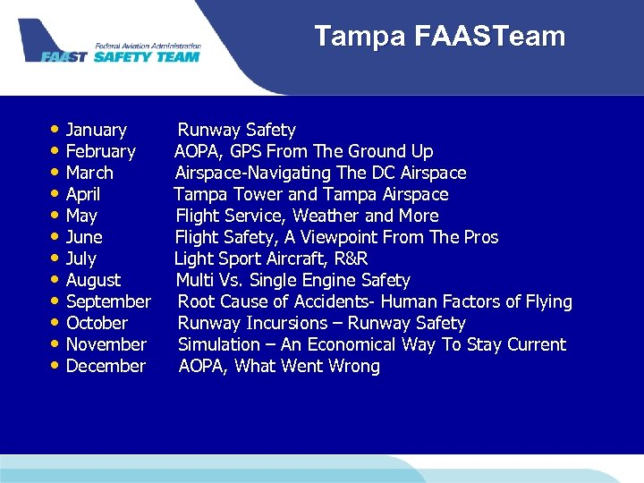 Tampa FAASTeam • January Runway Safety • February AOPA, GPS From The Ground Up