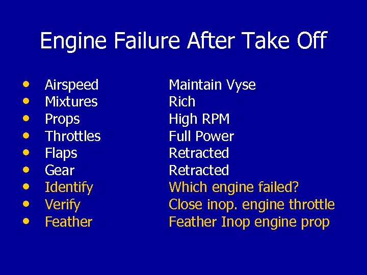 Engine Failure After Take Off • Airspeed • Mixtures • Props • Throttles •