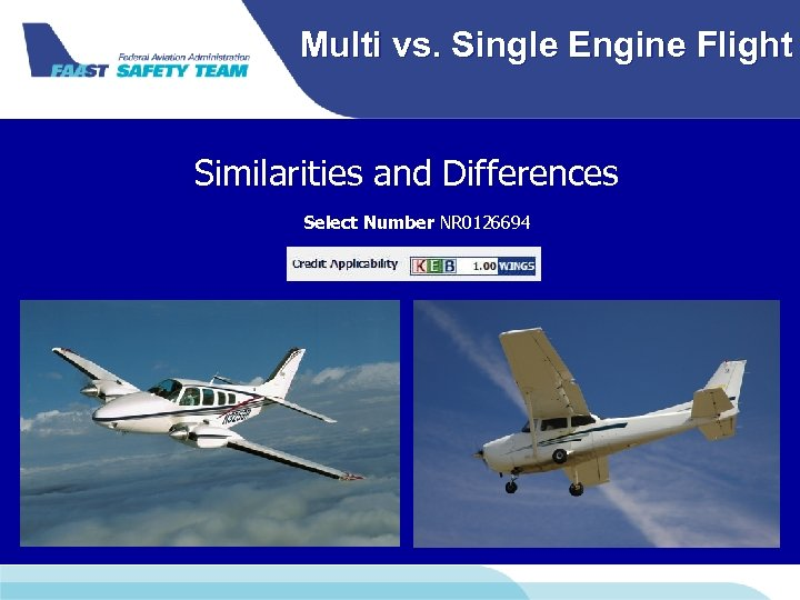 Multi vs. Single Engine Flight Similarities and Differences Select Number NR 0126694