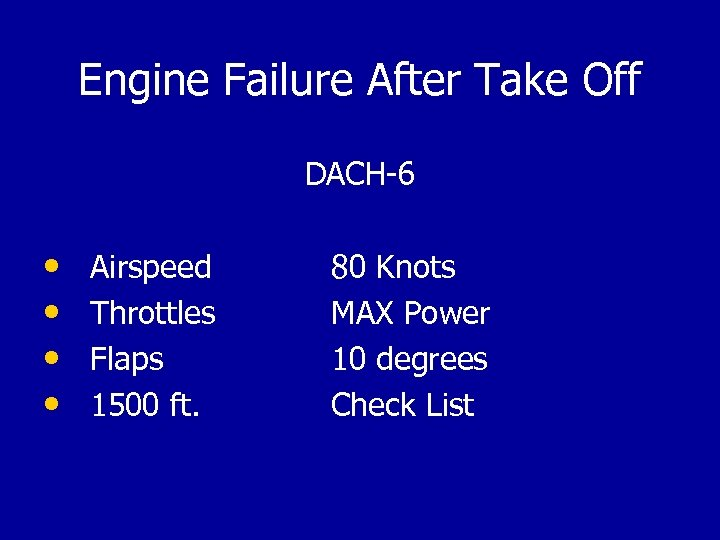 Engine Failure After Take Off DACH-6 • Airspeed • Throttles • Flaps • 1500
