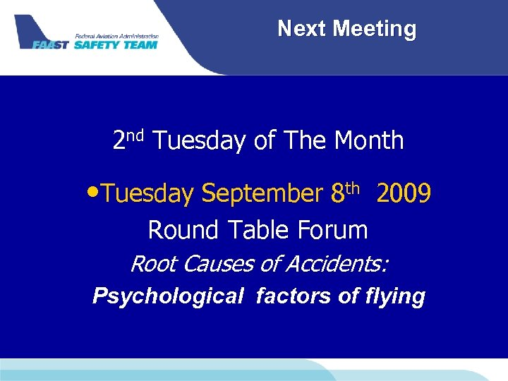 Next Meeting 2 nd Tuesday of The Month • Tuesday September 8 th 2009