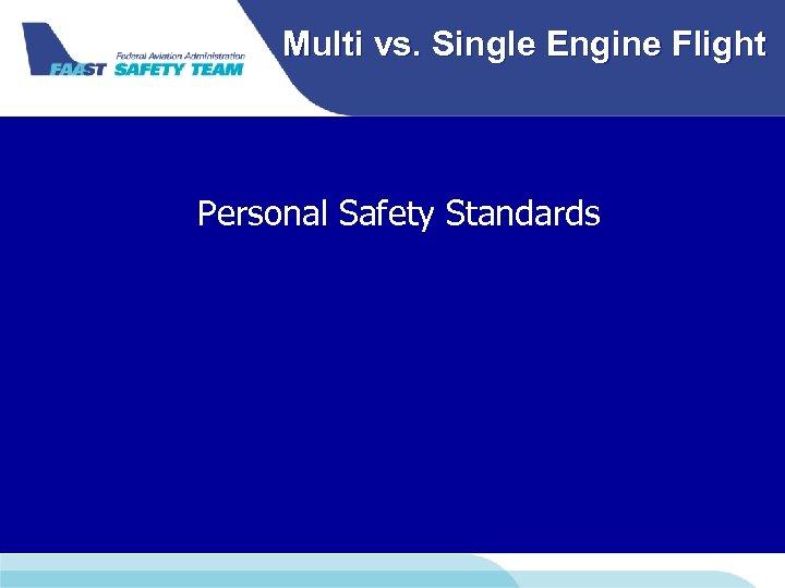 Multi vs. Single Engine Flight Personal Safety Standards