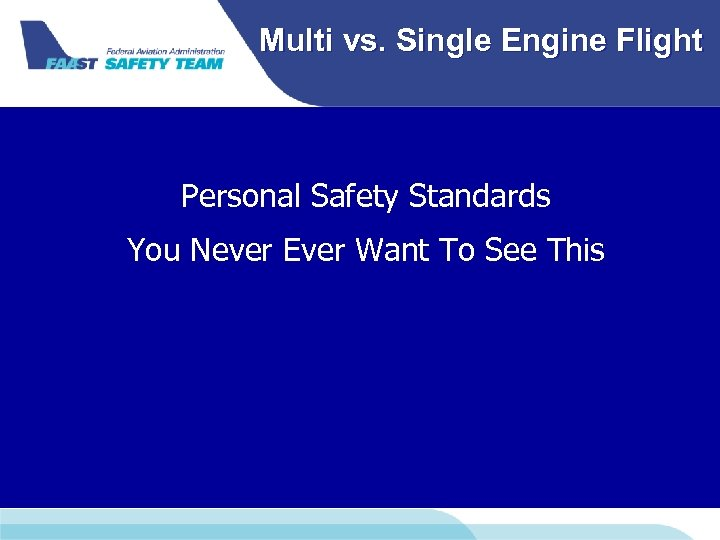 Multi vs. Single Engine Flight Personal Safety Standards You Never Ever Want To See