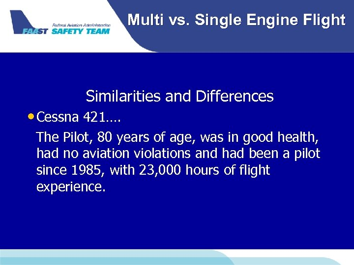 Multi vs. Single Engine Flight Similarities and Differences • Cessna 421…. The Pilot, 80