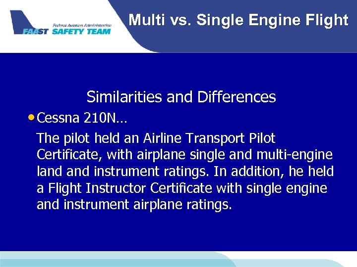 Multi vs. Single Engine Flight Similarities and Differences • Cessna 210 N… The pilot