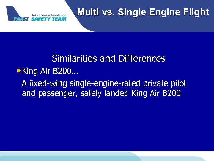 Multi vs. Single Engine Flight Similarities and Differences • King Air B 200… A