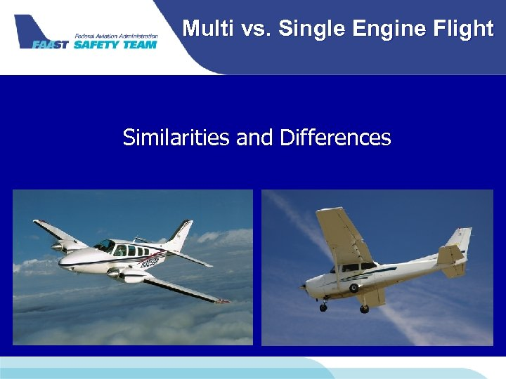 Multi vs. Single Engine Flight Similarities and Differences