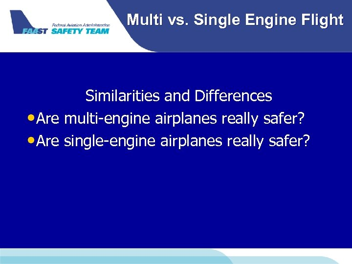 Multi vs. Single Engine Flight Similarities and Differences • Are multi-engine airplanes really safer?