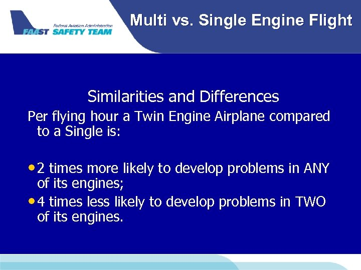 Multi vs. Single Engine Flight Similarities and Differences Per flying hour a Twin Engine