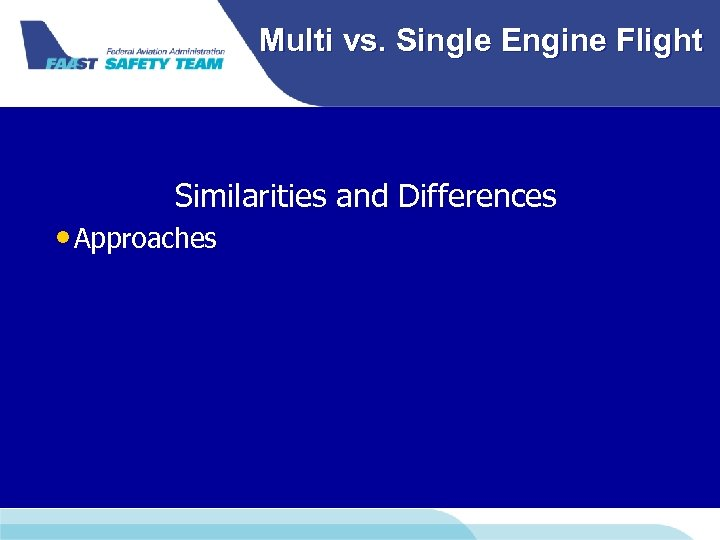 Multi vs. Single Engine Flight Similarities and Differences • Approaches