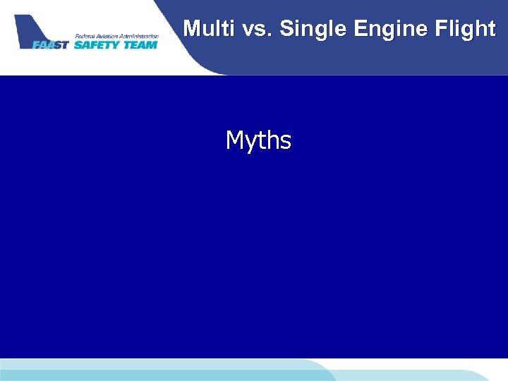 Multi vs. Single Engine Flight Myths