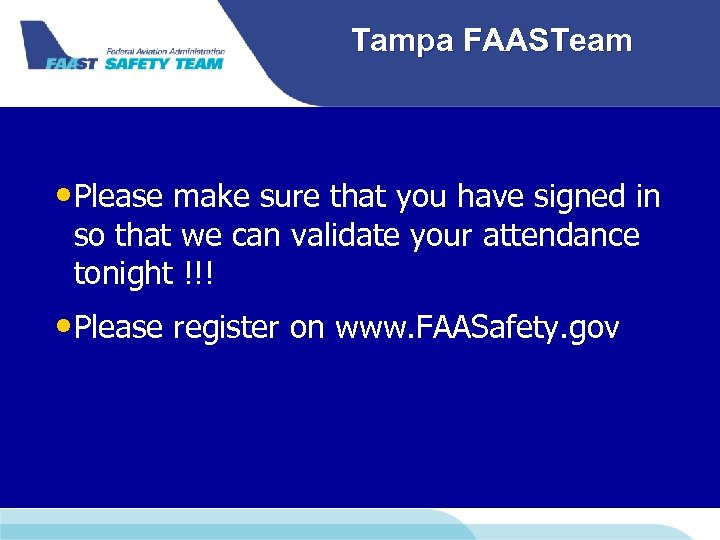 Tampa FAASTeam • Please make sure that you have signed in so that we