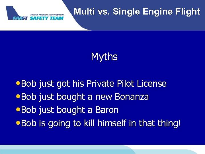 Multi vs. Single Engine Flight Myths • Bob just got his Private Pilot License