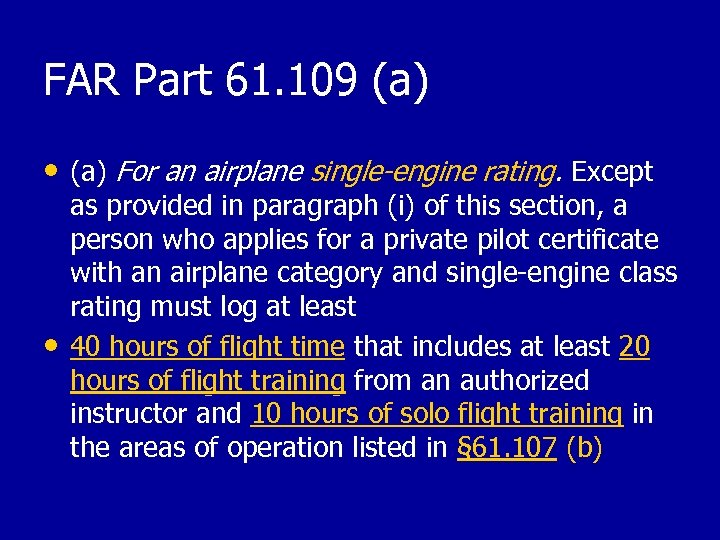 FAR Part 61. 109 (a) • (a) For an airplane single-engine rating. Except •