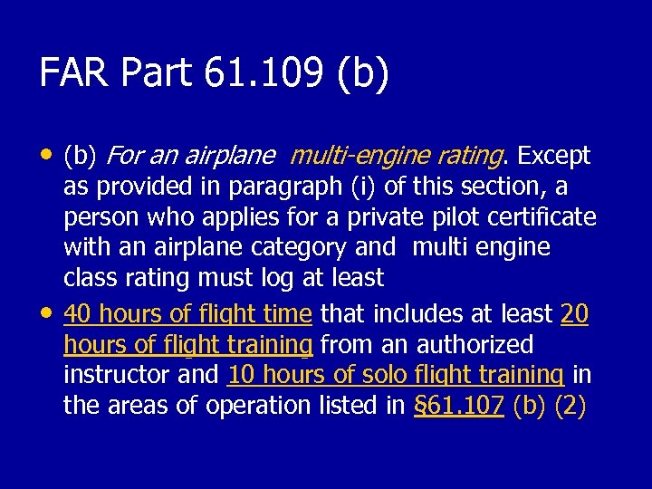 FAR Part 61. 109 (b) • (b) For an airplane multi-engine rating. Except •
