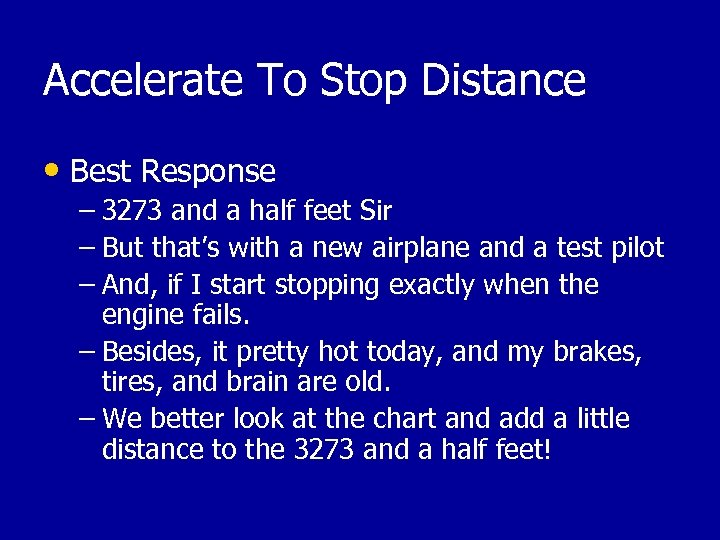 Accelerate To Stop Distance • Best Response – 3273 and a half feet Sir