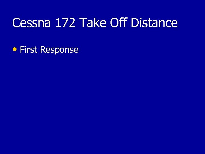 Cessna 172 Take Off Distance • First Response
