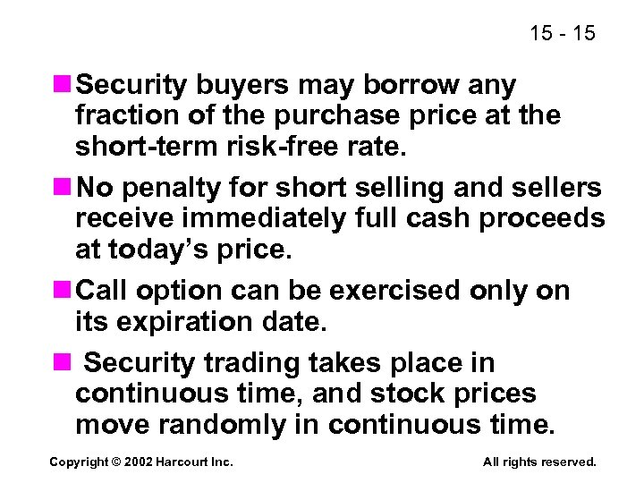 15 - 15 n Security buyers may borrow any fraction of the purchase price