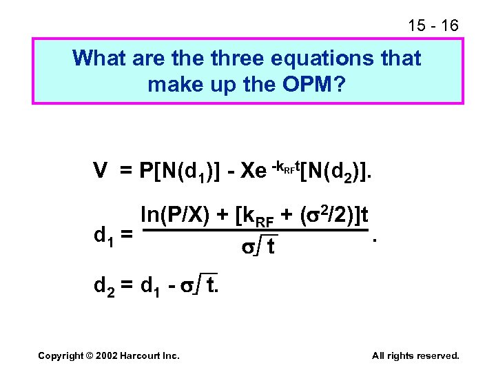 15 - 16 What are three equations that make up the OPM? V =