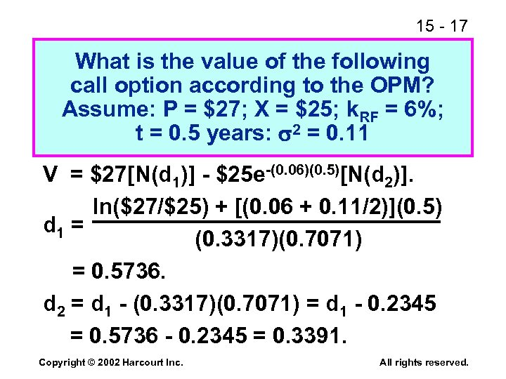 15 - 17 What is the value of the following call option according to