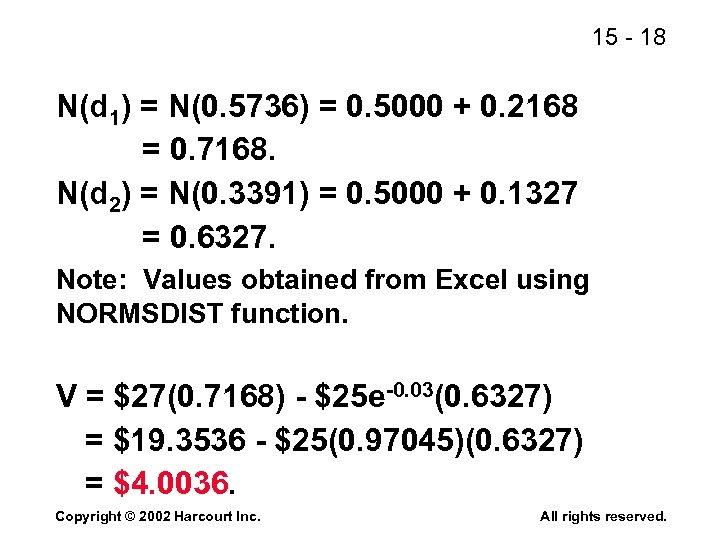 15 - 18 N(d 1) = N(0. 5736) = 0. 5000 + 0. 2168
