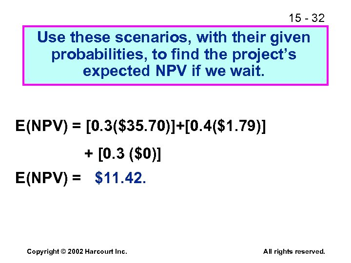 15 - 32 Use these scenarios, with their given probabilities, to find the project's