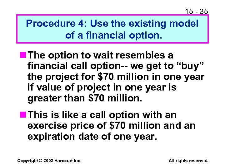 15 - 35 Procedure 4: Use the existing model of a financial option. n