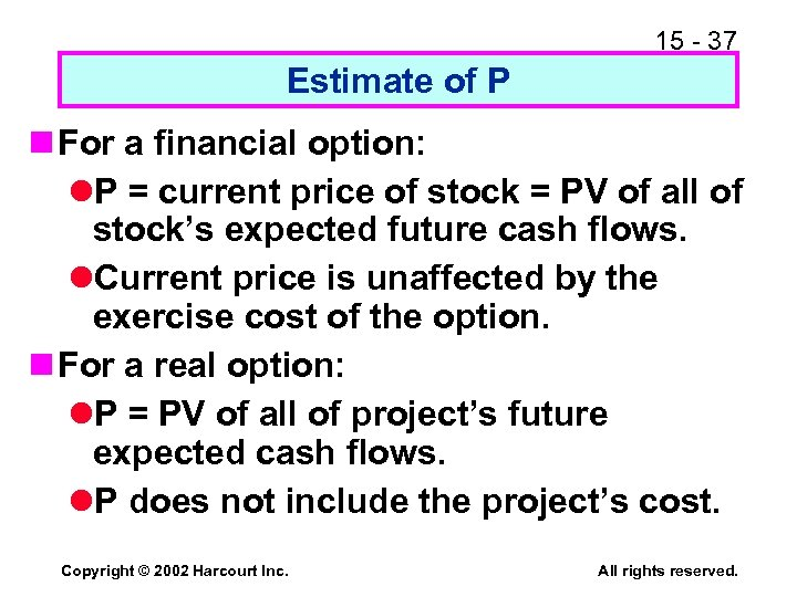 15 - 37 Estimate of P n For a financial option: l. P =