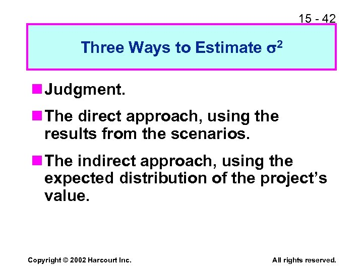 15 - 42 Three Ways to Estimate 2 n Judgment. n The direct approach,